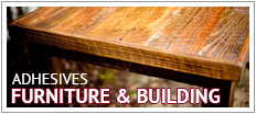 Adhesives - Furniture and Building